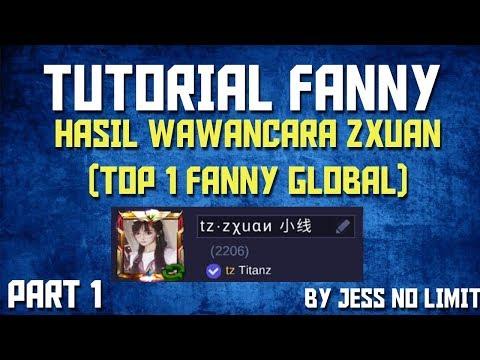 TUTORIAL FANNY HASIL WAWANCARA ZXUAN  #PART1 (TOP 1 GLOBAL FANNY) by JESS NO LIMIT