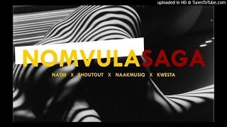Nathi - Nomvula Remix( ft NaakMusiQ x Kwesta & ShoutOutSA) New 2016