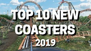 Top 10 NEW Roller Coasters Opening In 2019