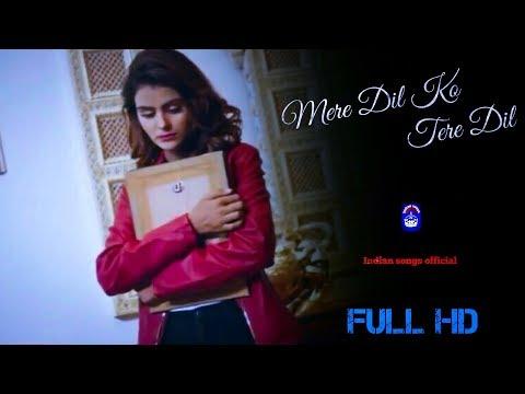 Xxx Mp4 Mere Dil Ko Tere Dil Ki Full Song Mere Dil Ko Tere Dil Rahul Jain Indian Songs Official 3gp Sex