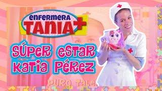 Enfermera Tania - Súper Estar Katia Pérez