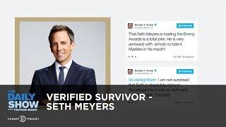 Verified Survivor - Seth Meyers: The Daily Show