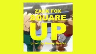 Zack Fox - Square Up [Prod. Kenny Beats]