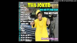 Tha Joker - Blow Ya Back Out (We Do It For Fun Tha Mixtape 2009)