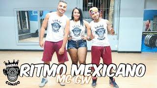 MC GW - Ritmo Mexicano COREOGRAFIA   Quebra Comigo