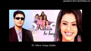Kahin To Hoga - Title Song - Star Plus