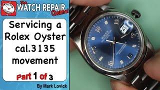 Rolex 3135 Service. Part 1. Watch Repair Tutorials.