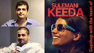 Sulemani Keeda | Exclusive Gupshup