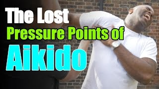 The Lost Pressure Points Of Aikido