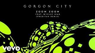 Gorgon City - Zoom Zoom (Preditah Remix) ft. Wyclef Jean
