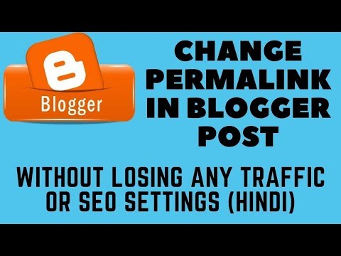 How to change permalink in blogger blog post without losing any traffic or SEO settings