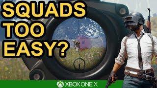 SQUADS TOO EASY? / PUBG Xbox One X