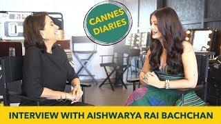 Aishwarya Rai Bachchan Interview with Anupama Chopra | Cannes Film Festival 2017