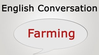 Learn English conversation: Farming