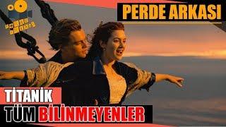 Filmlerin Perde Arkası : Titanik - Titanic