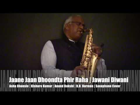 Jaane Jaan Dhoondta Phir Raha Jawani Diwani The Ultimate Sax Collection & Covers 425