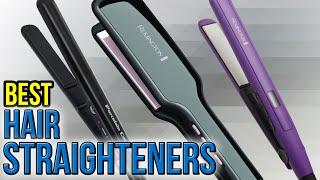 10 Best Hair Straighteners 2017