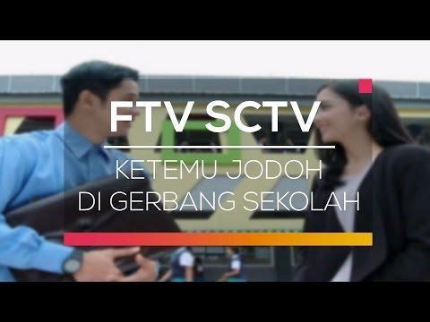FTV SCTV Ketemu Jodoh di Gerbang Sekolah