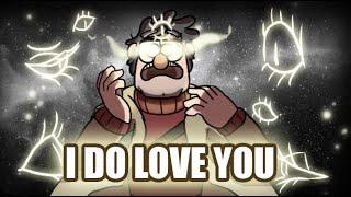 I Do Love You [MEME] (Stanford Pines)