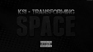 KSI - Transforming (Explicit) - Space EP (FULL SONG)