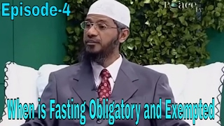 Dr Zakir Naik || When is Fasting Obligatory and Exempted || Peace TV Live Streaming - Eposide-4