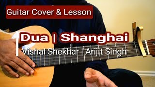Dua | Shanghai | Guitar Cover and Lesson | Vishal-Shekhar| Arijit Singh
