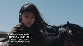 CHILA JATUN - Me Cansé de Amarte