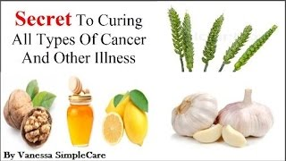 Natural Secret Recipe To Cure All Types Of Cancer And Other Illness