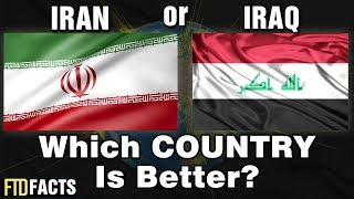 IRAN or IRAQ - Which Country Is Better?