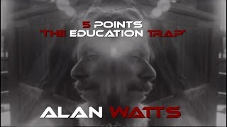 Alan Watts (5 Points)  'The Education Trap' (Redd Zebrah)