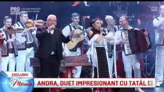 Andra, duet impresionant cu tatal ei la Sala Palatului