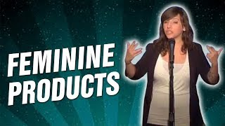 Feminine Products (Stand Up Comedy)