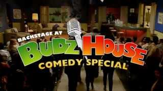 Backstage at Budz House - Official Trailer
