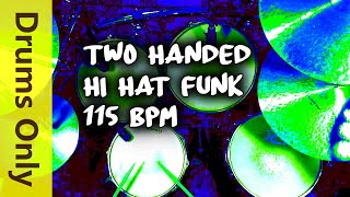 Two Handed Hi Hat Funk [Drums Only] 115 BPM