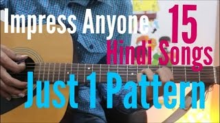 Impress People With These Songs - 15 Songs - Just 1 Pattern/Trick - Guitar Cover lesson Hindi