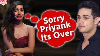 Bigg boss 11:Priyank के साथ Divya ने किया Breakup,कहां- ऐसे इंसान के साथ नहीं रह सकती