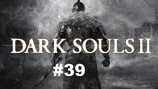 Dark Souls 2 Part 39[Messin Around]