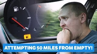 Can You Get 50 Miles From An Empty Fuel Tank?