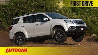 ISUZU MU X | First Drive | Autocar India
