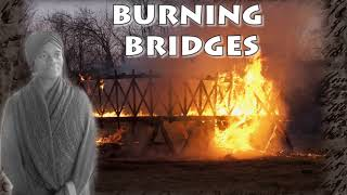 Burning Bridges Video
