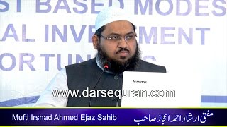 "(1080p) Mufti Irshad Ahmed at Seminar on ""Interest Based Modes and Halal Investment Opportunities"""