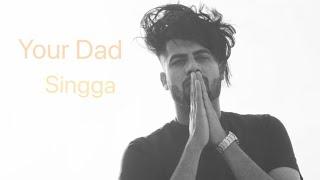 Your Dad I Singga I Alfaaz I New Punjabi Songs 2018
