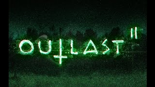 Outlast II Demo | MAIZE RUNNER