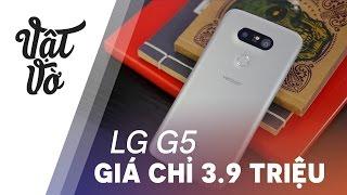 LG G5 giá chỉ còn 3.9tr có