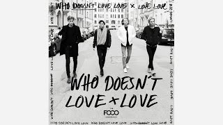 The Fooo Conspiracy - Who Doesn't Love Love (Audio)