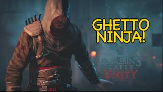 GHETTO NINJA! [ASSASSIN'S CREED: UNITY]