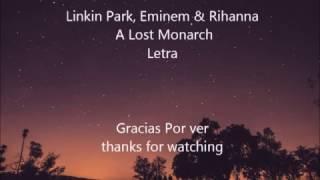 Linkin Park, Eminem & Rihanna  - A Lost Monarch ┃Lyric ENGLISH/ESPAÑOL