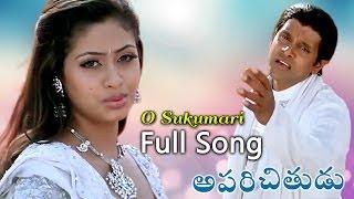 O Sukumari (ఓ సుకుమారి )  Full Song | Aparichithudu Movie | Vikram, Sadha