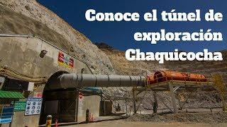 Conoce el túnel de exploración Chaquicocha - Yanacocha