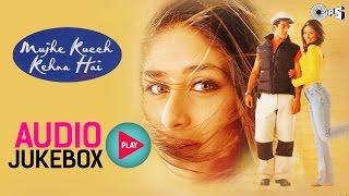 Mujhe Kucch Kehna Hai Jukebox - Full Album Songs | Kareena, Tushar Kapoor, Anu Malik